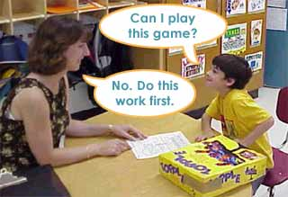 "Child asks, ""Can I play this game?"" Teacher responds, ""No. Do this work first."""